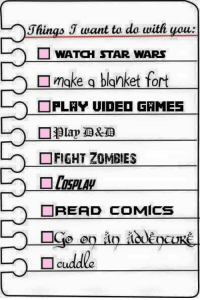 (y) Fantasy and Sci-Fi Rock My World: hings Jwant to do with you:  L WATCH STAR WARS  □ WATCH STAR WARS  make a blanket fort  PLAY UIDEO GAMES  □FIGHT ZOMBIES  □ COSPLAY  □READ COMICS  Ad (y) Fantasy and Sci-Fi Rock My World