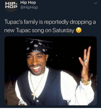 Crazy, Family, and Tupac: HIP- Hip Hop  HOP @HipHop  Tupac's family is reportedly dropping a  new Tupac song on Saturday old heads going crazy
