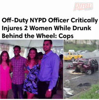 Driving, Drunk, and Honda: HIPHOP  Off-Duty NYPD Officer Critically  Injures 2 Women While Drunk  Behind the Wheel: Cops NYPD officials say one of their own was driving drunk when he allegedly crashed a car on the highway before dawn Sunday, critically injuring two women. ________ NevilleSmith was charged with assault, vehicular assault, driving while intoxicated and refusing to take a breath test after cops say he crashed into a Honda being driven by VanessaRaghubar while her sister, Maria, and Maria's boyfriend, JustinHarricharran, were in the backseat. ______ FULL STORY AT PMWHIPHOP.COM LINK IN BIO