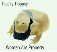 Women: Hippity Hoppity  Women Are Property