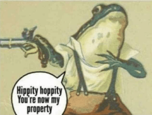 The British Empire colonizing a quarter of the world ( circa 1600 ): Hippity hoppity  You re now m  property The British Empire colonizing a quarter of the world ( circa 1600 )