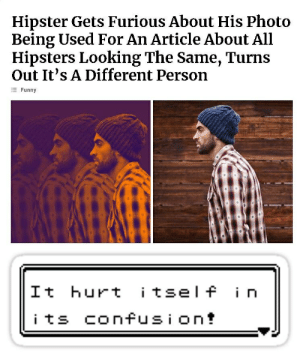 Hipster Gets Furious About His Photo  Being Used For An Article About All  Hipsters Looking The Same, Turns  Out It's A Different Person  仨Funny  It hurt tsel f i n