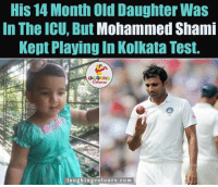 Test, Old, and Nationalism: His 14 Month Old Daughter Was  In The ICU, But Mohammed Shami  Kept Playing in Kolkata Test.  LA GHING  l a u ghing colours .com Nation comes first ☺