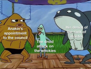 You may be on this treadmill, but we do not grant you the rank of stairmaster: His denial of  the rank of  master  Anakin's  appointment  to the council  The droid  attack on  the wookies You may be on this treadmill, but we do not grant you the rank of stairmaster