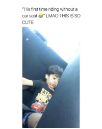"Cute, Lmao, and Love: ""His first time riding without a  car seat LMAO THIS IS SO  CUTE i love this"