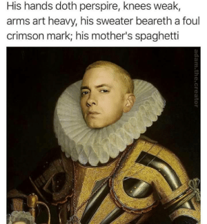 Tumblr, Blog, and Spaghetti: His hands doth perspire, knees weak,  arms art heavy, his sweater beareth a foul  crimson mark, his mother's spaghetti  0 marshalrohe:  Doth has his mother's spaghetti