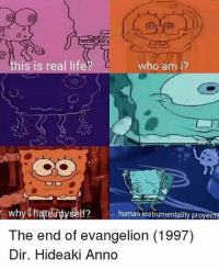 KDNJSSN no one here watches evangelion but !!!! -🍙 - evangelion: his is real lif  who am i?  why  human instrumentality proyect?  The end of evangelion (1997)  Dir. Hideaki Anno KDNJSSN no one here watches evangelion but !!!! -🍙 - evangelion