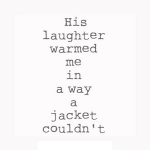 Laughter, Net, and Href: His  laughter  warmed  me  ln  a way  jacket  couldn't https://iglovequotes.net/