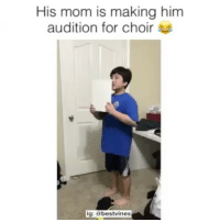 Memes, 🤖, and Audition: His mom is making him  audition for choir  igt abestvines ⠀ 🌱Hahaha Dude Is Crying! 😂