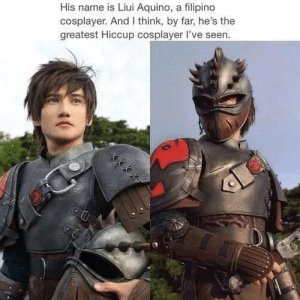 DAMNNN: His name is Liui Aquino, a filipino  cosplayer. And I think, by far, he's the  greatest Hiccup cosplayer I've seen. DAMNNN