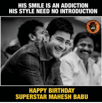 Birthday, Future, and Memes: HIS SMILE IS AN ADDICTION  HIS STYLE NEED NO INTRODUCTION  PAG  ERTA、  HAPPY BIRTHDAY  SUPERSTAR MAHESH BABU Continuing father's superstar legacy is not an easy job but Mahesh did it.  Wishing more success in future.  #HBDMaheshBabu