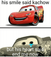 Heart, Smile, and Now: his smile said kachow  VD  but his heart said  end me now