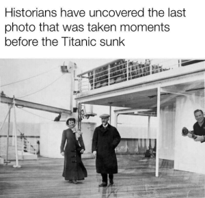 Please Phil, have mercy: Historians have uncovered the last  photo that was taken moments  before the Titanic sunk Please Phil, have mercy
