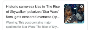 Why are chewy and poe the thumbnail: Historic same-sex kiss in 'The Rise  of Skywalker' polarizes 'Star Wars'  fans, gets censored overseas (sp..  Warning: This post contains major  spoilers for Star Wars: The Rise of Sky.. Why are chewy and poe the thumbnail