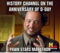 pawn stars: HISTORY CHANNEL ON THE  ANNIVERSARY OF D-DAY  TORY.COM  PAWN STARS MARATHONoco  mematic.net