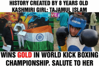 Boxing, Memes, and Congratulations: HISTORY CREATED BY 8 YEARS OLD  KASHMIRI GIRL. TAJAMULISLAM  RV CJ  WWW.RVCJ.COM  ANERA  WINS GOLD  IN WORLD KICK BOXING  CHAMPIONSHIP. SALUTE TO HER Making INDIA proud. Congratulations to the girl!
