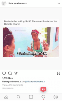 """<p>Our Instagram just hit 1k likes for the first time &ndash; this is exciting stuff! I just wanted to say thanks for the support, and more memes to come! :)<br/><b><br/>Instagram:</b> <a href=""""http://instagram.com/historyandmeme.s"""">@historyandmeme.s</a></p>: historyandmeme.s  Martin Luther nailing his 95 Theses on the door of the  Catholic Church  @historyandmeme.s  First of allh BlTCH  1,019 likes  historyandmeme.s Me @historyandmeme.s  View all 13 comments  16 HOURS AGO <p>Our Instagram just hit 1k likes for the first time &ndash; this is exciting stuff! I just wanted to say thanks for the support, and more memes to come! :)<br/><b><br/>Instagram:</b> <a href=""""http://instagram.com/historyandmeme.s"""">@historyandmeme.s</a></p>"""