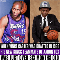 Memes, Time, and Old: HIT aJADUBIN5  15  DING  CARTER REPORTEDLY SIGNED ONE-YEAR DEAL WITH KIN  WHEN VINCE CARTER WAS DRAFTED IN 1998  HIS NEW KINGS TEAMMATE DE'AARON FOX  WAS JUST OVER SIX MONTHS OLD Vince Carter has been ballin' for a very long time.