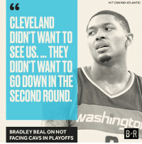 oh: HIT CSN MID-ATLANTIC  CLEVELAND  DIDNT WANTTO  SEE US... THEY  DIONTWANTTO  GODOWNIN THE  SECOND ROUND  Washin  BR  BRADLEY BEAL ON NOT  FACING CAVS IN PLAYOFFS oh