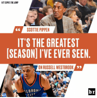 Russell Westbrook, Scottie Pippen, and City: HIT ESPN'S THE JUMP  SCOTTIE PIPPEN  IT'S THE GREATEST  SEASON I'VE EVER SEEN  ON RUSSELL WESTBROOK  99  LA HOM  br  CITY Coming from the guy that played with MJ. 👀