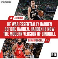 Prime Ginobili was a problem.: HIT HOOPSHYPE.COM  JJ REDICK  HE WAS ESSENTIALLY HARDEN  BEFORE HARDEN, HARDEN IS NOW  THE MODERN VERSION OF GINOBIL  ON MANU GINOBIL  BR Prime Ginobili was a problem.