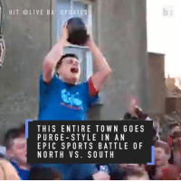 Sports, Scottish, and Epic: HIT LIVE BA UPDATES  THIS ENTIRE TOWN GOES  PURGE STYLE IN AN  EPIC S PORTS BATTLE O F  NORTH VS. SOUTH This Scottish town gets divided in two over a 400-year-old game