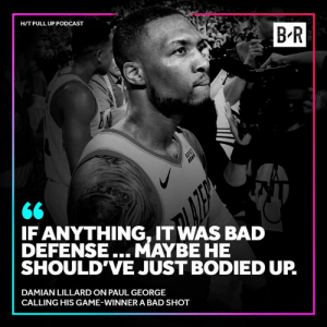 Bad, Paul George, and Damian Lillard: HIT PULL UP PODCAST  B R  <6  IF ANYTHING, IT WAS BAD  DEFENSE...MAYBE HE  SHOULD'VE JUST BODIED UP  DAMIAN LILLARD ON PAUL GEORGE  CALLING HIS GAME-WINNER A BAD SHOT Dame wasn't hearing it.