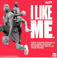 Dunk, Vince Carter, and Dan Patrick: HIT THE DAN PATRICK SHOW  LIKE  ME  VINCE CARTER ON WHO'D  WIN A DUNK CONTEST  BETWEEN HIM AND MJ IN  THEIR PRIMES  b/r Vince Carter thinks he can fly better than MJ.