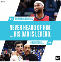 😛: HIT TMZ  DEMARCUS COUSINS  NEVER HEARD OF HIM  HIS DAD IS LEGEND  ON LONZO BALL  br 😛