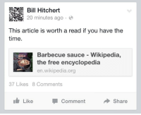 wikipedia the free encyclopedia: Hitchert  20 minutes ago.  This article is worth a read if you have the  time.  Barbecue sauce - Wikipedia,  the free encyclopedia  en.wikipedia.org  37 Likes 8 Comments  Like  Comment  Share