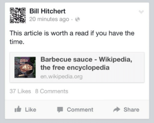 En Wikipedia Org: Hitchert  20 minutes ago.  This article is worth a read if you have the  time.  Barbecue sauce - Wikipedia,  the free encyclopedia  en.wikipedia.org  37 Likes 8 Comments  Like  Comment  Share