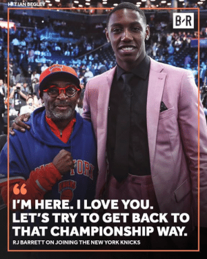 RJ's New York state of mind 🗽: HITIAN BEGLEY  B R  I'M HERE. ILOVE YOU.  LET'S TRY TO GET BACK TO  THAT CHAMPIONSHIP WAY  RJ BARRETT ON JOINING THE NEW YORK KNICKS RJ's New York state of mind 🗽