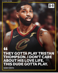 Only 2 mins for TT in Game 1 😬: HITINSIDE THE NBA  B-R  THEY GOTTA PLAY TRISTAN  THOMPSON.I DON'T CARE  ABOUT HIS LOVE LIFE.  THIS DUDE GOTTA PLAY.  KENNY SMITH Only 2 mins for TT in Game 1 😬