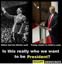 """Apparently, Gif, and Memes: Hitler had his Berlin wall  Trump wants to build a wall  Is this really who we want  to be President?  PY DEMOCRATS <p><a href=""""http://conservativecathy444.tumblr.com/post/157798751712/asthmatic-bear-anarkisses-anditssunday"""" class=""""tumblr_blog"""">conservativecathy444</a>:</p>  <blockquote><p><a href=""""http://asthmatic-bear.tumblr.com/post/157790012715/anditssunday-lmfao-holy-shit-i-am"""" class=""""tumblr_blog"""">asthmatic-bear</a>:</p><blockquote> <p><a href=""""http://anarkisses.tumblr.com/post/157789924342/anditssunday-lmfao"""" class=""""tumblr_blog"""">anarkisses</a>:</p> <blockquote> <p><a href=""""http://anditssunday.tumblr.com/post/157789838736/lmfao"""" class=""""tumblr_blog"""">anditssunday</a>:</p>  <blockquote><p>LMFAO</p></blockquote>  <p>Holy shit, I AM AWAKENEDDDD 😵😵😵</p> </blockquote> <figure class=""""tmblr-full"""" data-orig-height=""""270"""" data-orig-width=""""245"""" data-tumblr-attribution=""""explosivecumberbatch:F0JzH0OPSyQcQxfmbZ6fhA:ZHINtj1tFdcfj""""><img src=""""https://78.media.tumblr.com/95f84dc9c2d7a3e2d6b32e8a3d249b2b/tumblr_ntygklBswV1uc8rl3o1_250.gif"""" data-orig-height=""""270"""" data-orig-width=""""245""""/></figure></blockquote> <p>Hitler did not build the Berlin wall - it was the Russians to separate their side from escaping to the free side.</p><p>Democrats apparently never study history….<br/></p></blockquote>  <p>The Occupy Democrats Memes are at the top tier of hilariously poorly researched garbage Memes.</p>"""