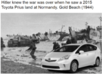 Saw, Toyota, and Beach: Hitler knew the war was over when he saw a 2015  Toyota Prius land at Normandy. Gold Beach (1944) The British invasion of Gold Beach (1944)
