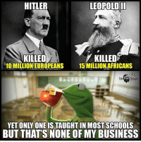 💭 Did you learn about him in history class? 💭🤔🤔🤔💭 Join Us: @TheFreeThoughtProject 💭 TheFreeThoughtProject 💭 LIKE our Facebook page & Visit our website for more News and Information. Link in Bio... 💭 www.TheFreeThoughtProject.com: HITLER  LEOPOLDII  KILLED  10 MILLION EUROPEANS  KILLEDS  15 MILLION AFRICANS  YET ONLY ONEIS TAUGHTIN MOSTSCHOOLS  BUT THAT'S NONE OF MY BUSINESS 💭 Did you learn about him in history class? 💭🤔🤔🤔💭 Join Us: @TheFreeThoughtProject 💭 TheFreeThoughtProject 💭 LIKE our Facebook page & Visit our website for more News and Information. Link in Bio... 💭 www.TheFreeThoughtProject.com