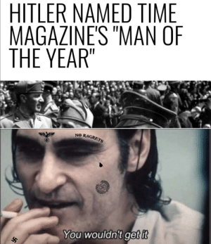 """Bad history, bad!: HITLER NAMED TIME  MAGAZINE'S """"MAN OF  THE YEAR""""  NO RAGRETS  You wouldn't get it Bad history, bad!"""