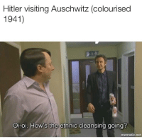 Auschwitz, Hitler, and Net: Hitler visiting Auschwitz (colourised  1941)  Oi-oi. How's the ethnic cleansing going?  mematic.net Hitler visiting Auschwitz (colourised 1941)