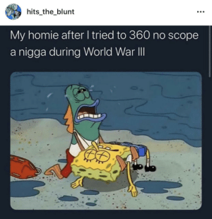 just trying to call in that airstrike like on xbox live: hits_the_blunt  My homie after I tried to 360 no scope  nigga during World War II just trying to call in that airstrike like on xbox live