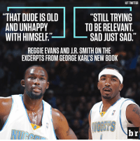 """George Karl's former players clap back 👏: HITTWITTER  """"STILL TRYING  """"THAT DUDEISOLD  AND UNHAPPY  TO BE RELEVANT  WITHHIMSELE  SAD JUST SAD  REGGIE EVANS AND JR. SMITH ONTHE  EXCERPTS FROM GEORGE KARL'SNEW BOOK  br George Karl's former players clap back 👏"""
