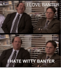 Witty Banter: HLOVE BANTER  o-executive prod  HATE WITTY BANTER