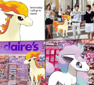 iris-sempi:  this is all i could think of when we saw galar ponyta: hmm today  i will go to  clueless  claire's  claire's iris-sempi:  this is all i could think of when we saw galar ponyta