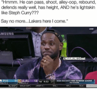 """Los Angeles Lakers, Mlb, and Nba: """"Hmmm. He can pass, shoot, alley-oop, rebound,  defends really well, has height, AND he's lightskin  like Steph Curry???  Say no more... Lakers here I come.""""  LIVE  MSUNG  @NBAMEMESGoat  PHI 11LAL 131  PHE -11KBLAL 13/  st 4:32 21MGM RESORTS NBA SUMMER LEAGUE  MEOUTS: 2  TIMEOUTS: 2  PLAY-IN ROUND  !  NL EAST GOLD CUP  JIMMY V  NHL  NFL  MLB He's taking his talents to _______ - Follow @2nbamemes"""