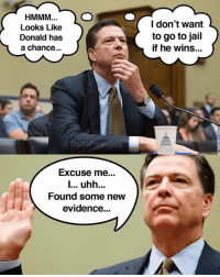 Jail, Memes, and Troll: HMMM  Looks Like  Donald has  a chance...  Troll Pr  en  Excuse me...  Found some new  evidence...  I don't want  to go to jail  if he wins...