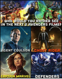 (Reilly Johnson): HO WOULD YOU RATHER SEE  IN THE NEXT 2 AVENGERS FILMS?  RVELOUS  GENT COULSON HOST RIDER  CAPTAIN MARVEL DEFENDERS (Reilly Johnson)