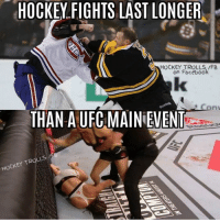 Facebook, Hockey, and Ufc: HOCKEY FIGHTS LAST LONGER  HOCKEY TROLLS /FB  on Facebook  THAN A UFC MAIN EVENT  KEY TRO  HOCK Hockey fights... ♥♥♥