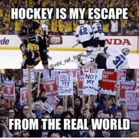 Memes, Lord Knows, and 🤖: HOCKEY IS MY ESCAPE  de  DA  NOT  sident  BUILDT  RA RESISTA  TRUMP  FROM THE REAL WORLD Lord knows what we'd do without it. Maybe watch soccer or something *shudder* FYI I don't care for your political opinion. nhl hockey pittsburghpenguins sjsharks