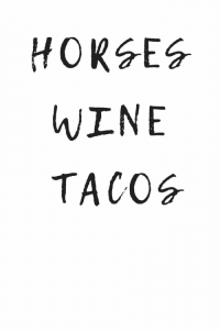 Life, Wine, and Best: HOKSES  WINE  TACOS The best things in life