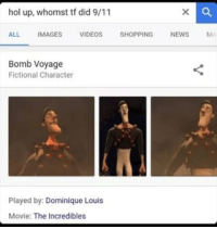 Hol Up: hol up, whomst tf did 9/11  ALL IMAGES VIDEOS SHOPPING NEWSM  Bomb Voyage  Fictional Character  Played by: Dominique Louis  Movie: The Incredibles
