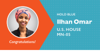 Memes, Muslim, and Blue: HOLD BLUE  İlhan Omar  U.S. HOUSE  MN-05  Congratulations! Congrats to Ilhan Omar on winning her election and becoming one of the first Muslim women elected to Congress!